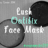 Vegan MoFo 2014 | Lush – Oatifix Face Mask