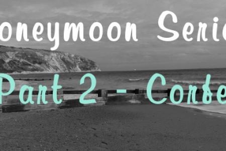 Honeymoon Series | Part 2 – Corfe