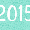 2015 -Resolutions and Reflections