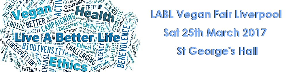 LABL Vegan Fair Liverpool - Sat 25th March 2017 - St George's Hall